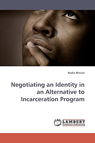 9783838309392: Negotiating an Identity in an Alternative to Incarceration Program