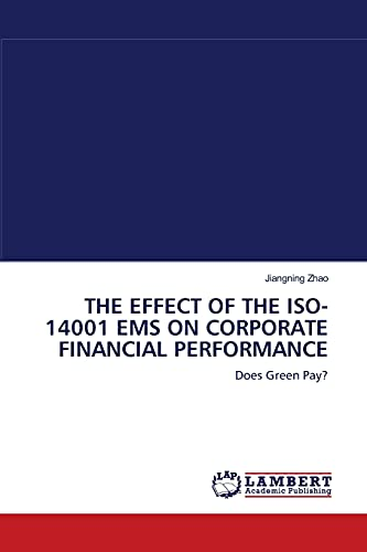 The Effect of the ISO-14001 EMS on Corporate Financial Performance: Jiangning Zhao