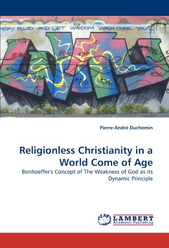 Religionless Christianity in a World Come of Age: Pierre-Andr� Duchemin