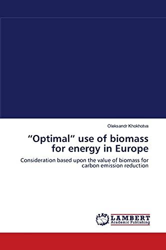 Optimal Use of Biomass for Energy in Europe: Oleksandr Khokhotva