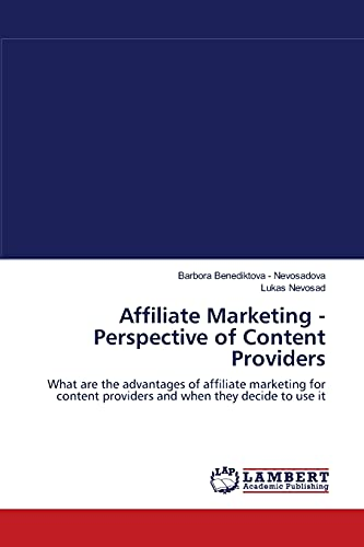 9783838311845: Affiliate Marketing - Perspective of Content Providers: What are the advantages of affiliate marketing for content providers and when they decide to use it