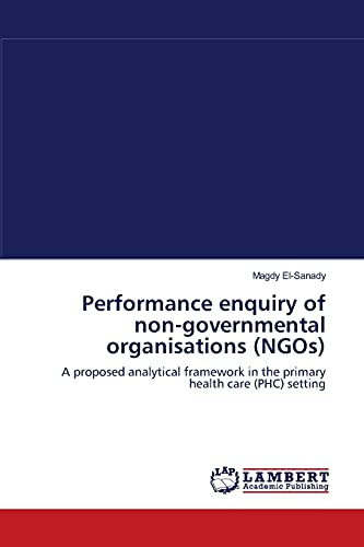 Performance enquiry of non-governmental organisations (NGOs): A proposed analytical framework in ...