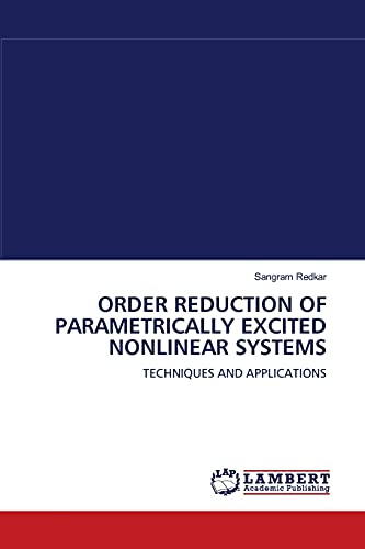 Order Reduction of Parametrically Excited Nonlinear Systems: Sangram Redkar