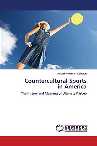 Countercultural Sports in America: Jordan Holtzman-Conston