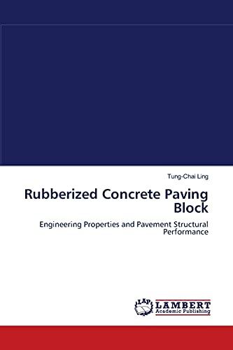 Rubberized Concrete Paving Block: Tung-Chai Ling