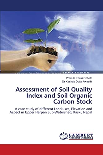 Assessment of Soil Quality Index and Soil Organic Carbon Stock: Pramila Khatri Chhetri