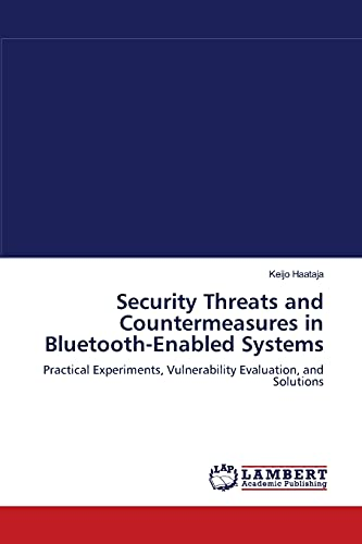 9783838313443: Security Threats and Countermeasures in Bluetooth-Enabled Systems: Practical Experiments, Vulnerability Evaluation, and Solutions
