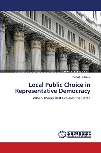 9783838313474: Local Public Choice in Representative Democracy: Which Theory Best Explains the Data?
