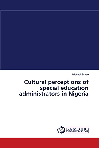 9783838314204: Cultural perceptions of special education administrators in Nigeria