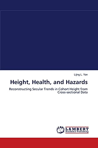 9783838314839: Height, Health, and Hazards: Reconstructing Secular Trends in Cohort Height from Cross-sectional Data