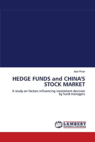 9783838315348: HEDGE FUNDS and CHINA'S STOCK MARKET: A study on factors influencing investment decision by fund managers
