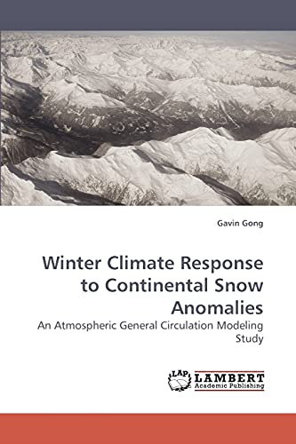9783838315829: Winter Climate Response to Continental Snow Anomalies: An Atmospheric General Circulation Modeling Study