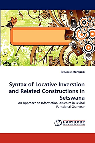 Syntax of Locative Inverstion and Related Constructions in Setswana: An Approach to Information ...