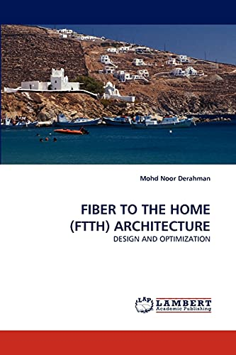 FIBER TO THE HOME (FTTH) ARCHITECTURE: Derahman, Mohd N.