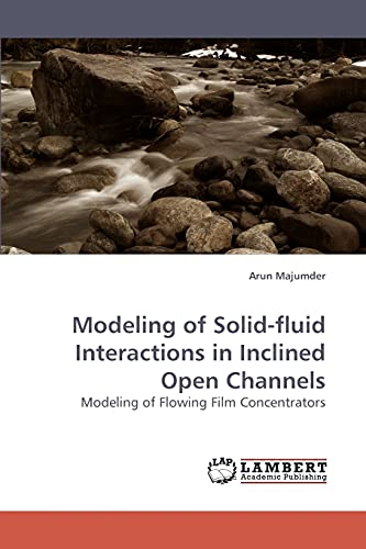 Modeling of Solid-fluid Interactions in Inclined Open Channels: Modeling of Flowing Film ...