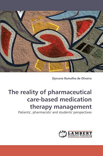 The Reality of Pharmaceutical Care-Based Medication Therapy Management Patients, Pharmacists and ...
