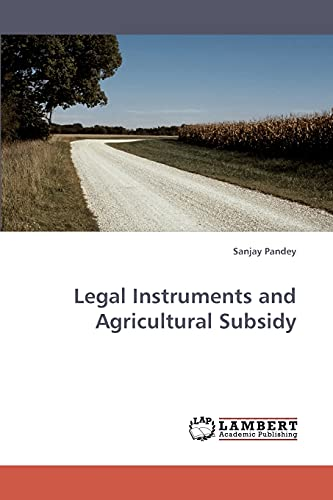 9783838317748: Legal Instruments and Agricultural Subsidy