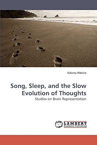 9783838318035: Song, Sleep, and the Slow Evolution of Thoughts: Studies on Brain Representation