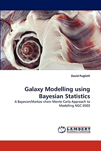 9783838318332: Galaxy Modelling using Bayesian Statistics: A Bayesian/Markov chain Monte Carlo Approach to Modelling NGC 6503