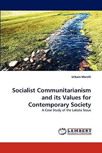 9783838318509: Socialist Communitarianism and its Values for Contemporary Society: A Case Study of the Lakota Sioux