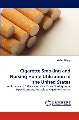 Cigarette Smoking and Nursing Home Utilization in the United States: Xiulan Zhang