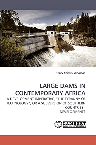 Large Dams in Contemporary Africa: Henry Shirazu Alhassan