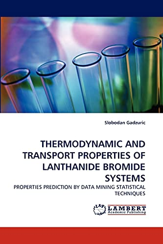 Thermodynamic and Transport Properties of Lanthanide Bromide Systems: Slobodan Gadzuric