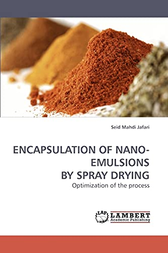 Encapsulation of Nano-Emulsions by Spray Drying: Seid Mahdi Jafari