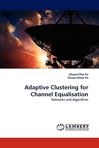 Adaptive Clustering for Channel Equalisation (Paperback): Chuan-Chin Pu