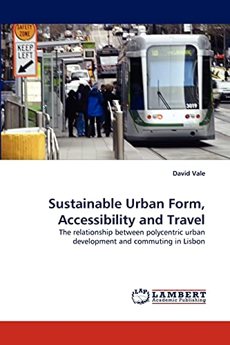 Sustainable Urban Form, Accessibility and Travel: David Vale