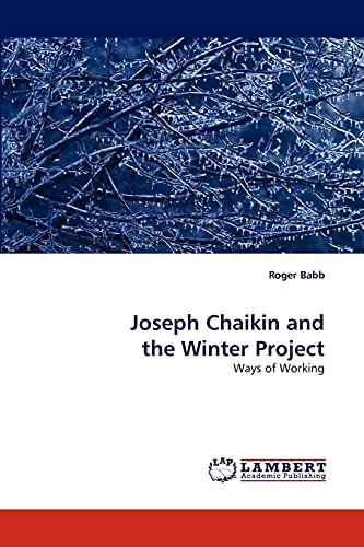 Joseph Chaikin and the Winter Project: Roger Babb