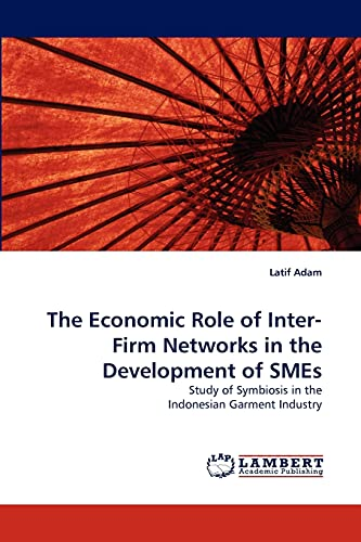 The Economic Role of Inter-Firm Networks in: Latif Adam
