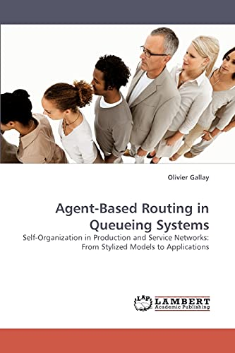 Agent-Based Routing in Queueing Systems: Olivier Gallay