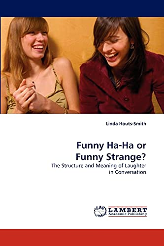 Funny Ha-Ha or Funny Strange?: Linda Houts-Smith