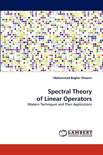 Spectral Theory of Linear Operators: Mohammad Bagher Ghaemi