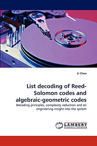 9783838321554: List decoding of Reed-Solomon codes and algebraic-geometric codes: Decoding principles, complexity reduction and an engineering insight into the system