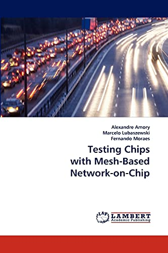 9783838321615: Testing Chips with Mesh-Based Network-on-Chip