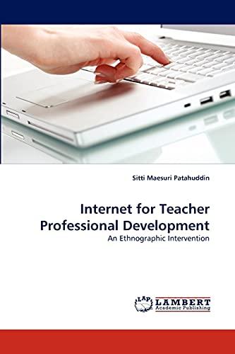 Internet for Teacher Professional Development: Sitti Maesuri Patahuddin