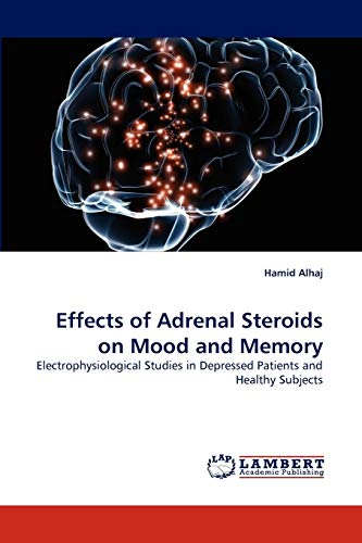 9783838321936: Effects of Adrenal Steroids on Mood and Memory: Electrophysiological Studies in Depressed Patients and Healthy Subjects