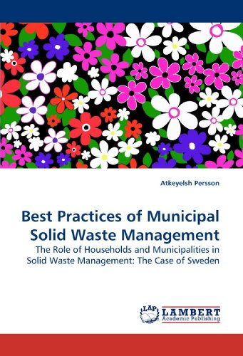 9783838322407: Best Practices of Municipal Solid Waste Management: The Role of Households and Municipalities in Solid Waste Management: The Case of Sweden