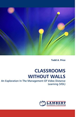 9783838323060: CLASSROOMS WITHOUT WALLS: An Exploration In The Management Of Video Distance Learning (VDL)