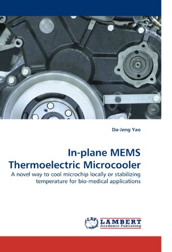 9783838323084: In-plane MEMS Thermoelectric Microcooler: A novel way to cool microchip locally or stabilizing temperature for bio-medical applications