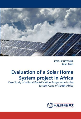 Evaluation of a Solar Home System project in Africa: Case Study of a Rural Electrification ...