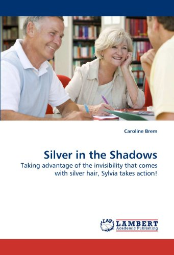 9783838325095: Silver in the Shadows: Taking advantage of the invisibility that comes with silver hair, Sylvia takes action!