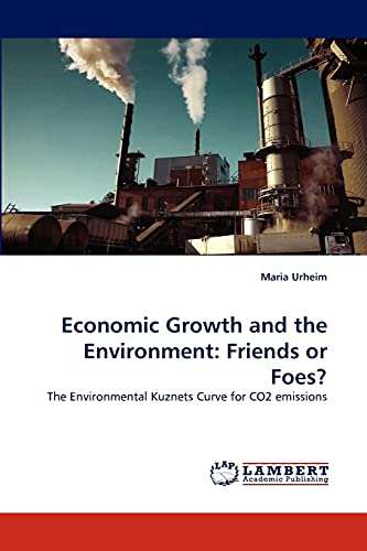 Economic Growth and the Environment: Friends or Foes?: The Environmental Kuznets Curve for CO2 ...