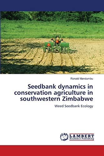 Seedbank dynamics in conservation agriculture in southwestern: Ronald Mandumbu