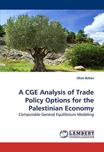 A CGE Analysis of Trade Policy Options for the Palestinian Economy: Ohan Balian
