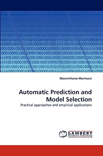 Automatic Prediction and Model Selection: Massimiliano Marinucci