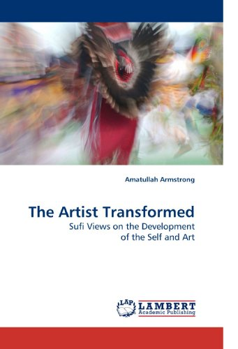 9783838328102: The Artist Transformed: Sufi Views on the Development of the Self and Art