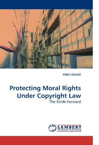 Protecting Moral Rights Under Copyright Law: POKU ADUSEI